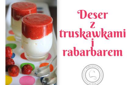 Deser z mascarpone i truskawkami z rabarbarem