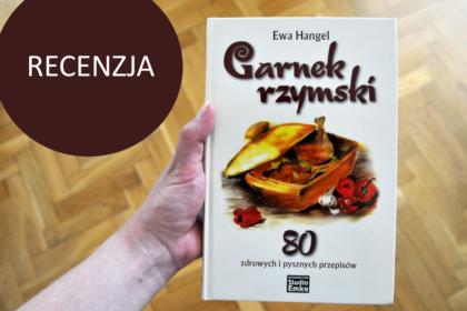 Ewa Hangel Garnek rzymski recenzja